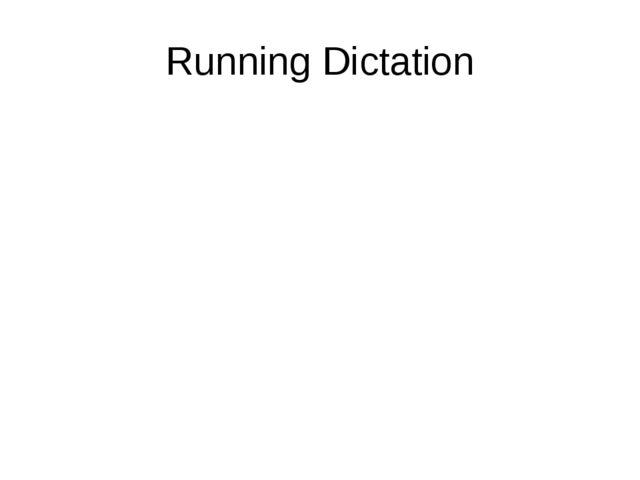 Running Dictation