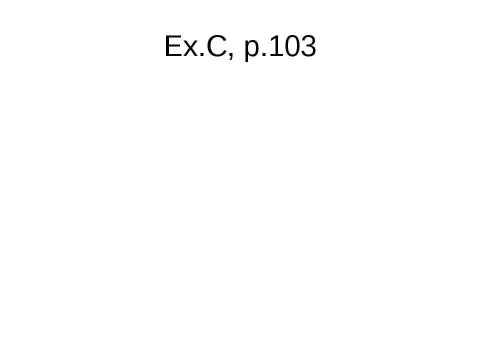 Ex.C, p.103