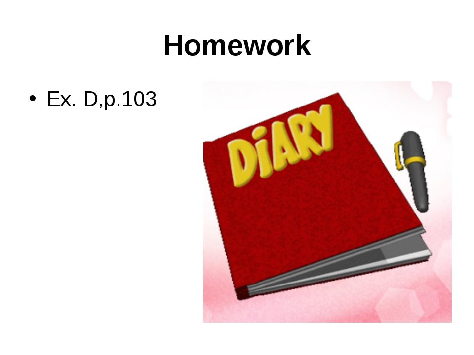 Homework Ex. D,p.103