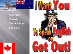Australia Canada New Zealand The USA