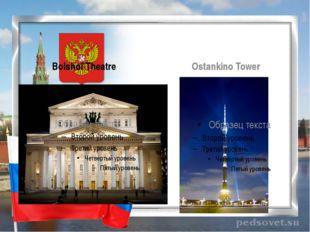 Bolshoi Theatre Ostankino Tower
