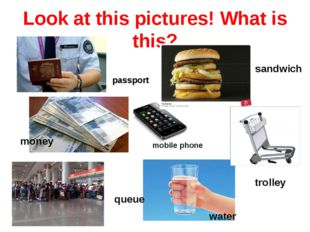 Look at this pictures! What is this? water sandwich passport trolley queue mo