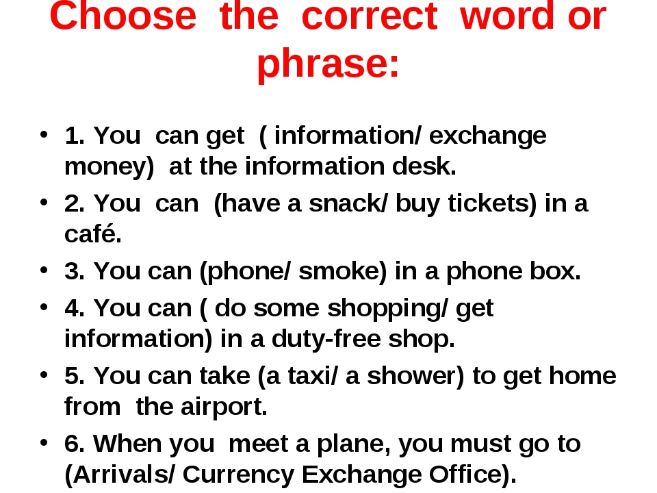Choose the correct word or phrase: 1. You can get ( information/ exchang...