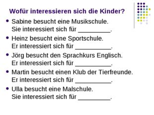 Wofür interessieren sich die Kinder? Sabine besucht eine Musikschule. Sie int