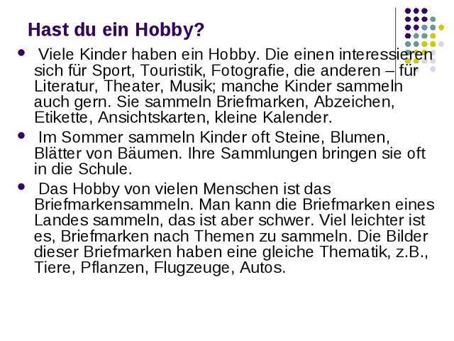 Hast du ein Hobby? Viele Kinder haben ein Hobby. Die einen interessieren sich...