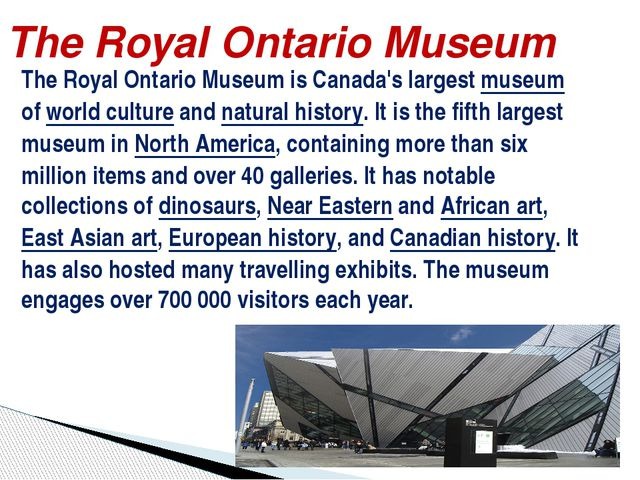 The Royal Ontario Museum is Canada's largest museum of world culture and natu...
