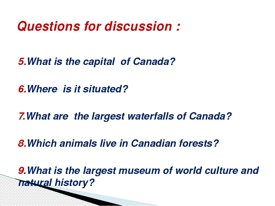 5.What is the capital of Canada? 6.Where is it situated? 7.What are the large...