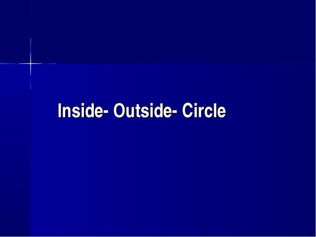 Inside- Outside- Circle