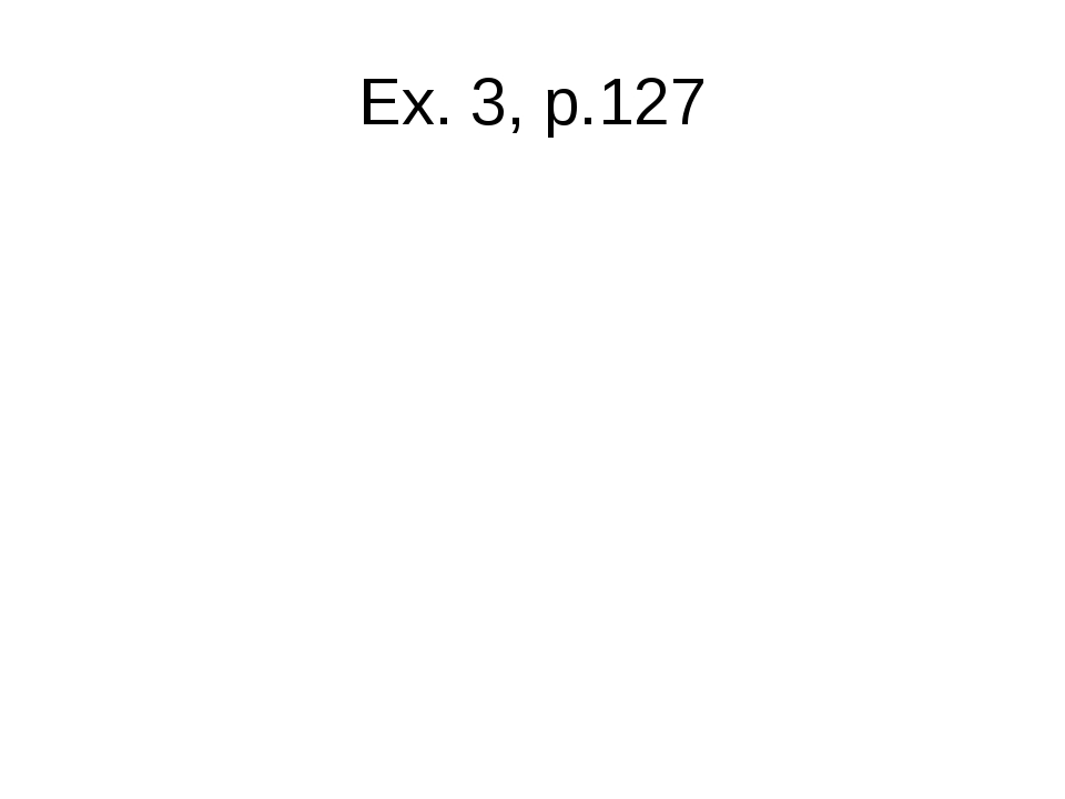 Ex. 3, p.127