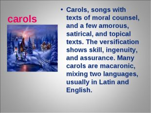 carols Carols, songs with texts of moral counsel, and a few amorous, satirica