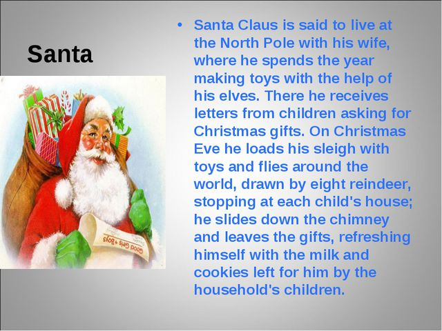 Santa Santa Claus is said to live at the North Pole with his wife, where he s...