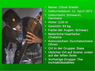 Name: Oliver Riedel Geburtsdatum: 11. April 1971 Geburtsort: Schwerin, German