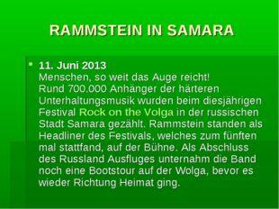 RAMMSTEIN IN SAMARA 11. Juni 2013 Menschen, so weit das Auge reicht! Rund 70