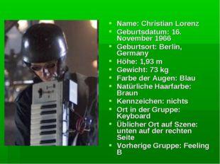Name: Christian Lorenz Geburtsdatum: 16. November 1966 Geburtsort: Berlin, Ge