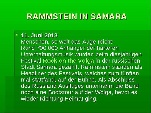 RAMMSTEIN IN SAMARA 11. Juni 2013 Menschen, so weit das Auge reicht! Rund 70...