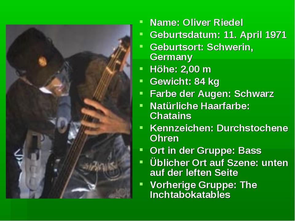 Name: Oliver Riedel Geburtsdatum: 11. April 1971 Geburtsort: Schwerin, German...