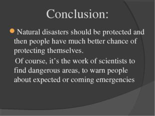 Natural disasters should be protected and then people have much better chance