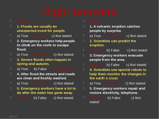 Right answers Text A 1. Floods are usually an unexpected event for people. a)...