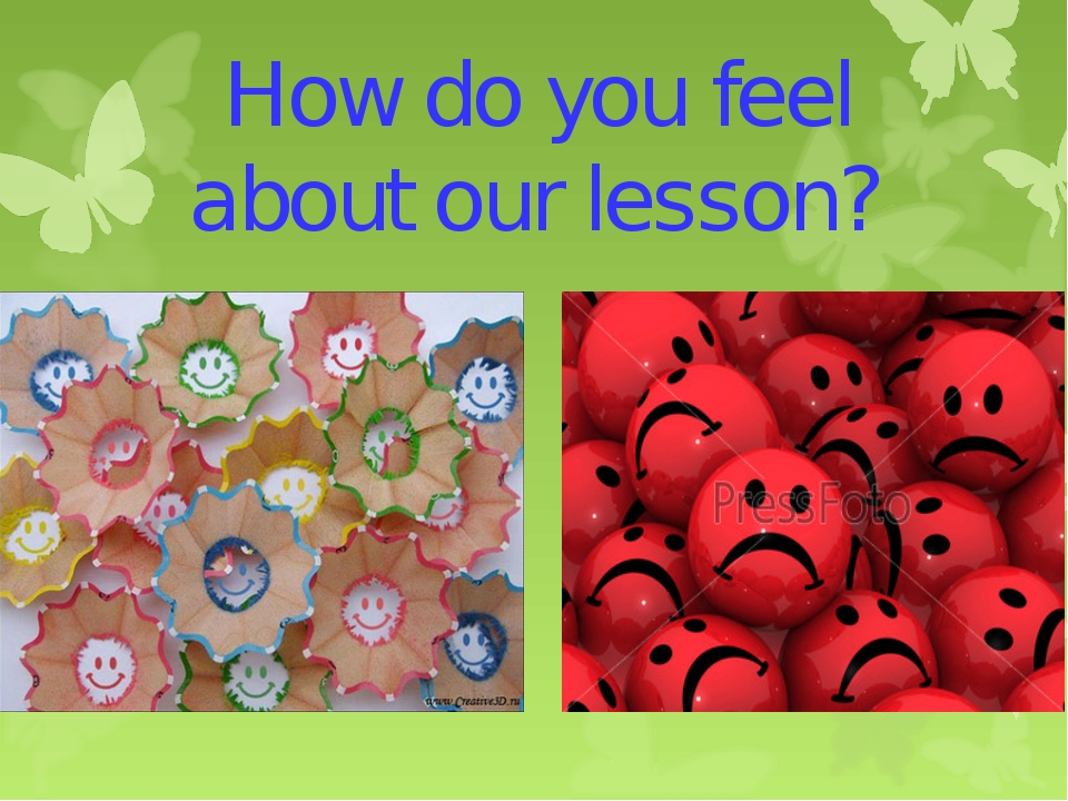 How do you feel about our lesson?