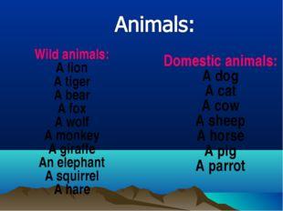 Wild animals: A lion A tiger A bear A fox A wolf A monkey A giraffe An elepha