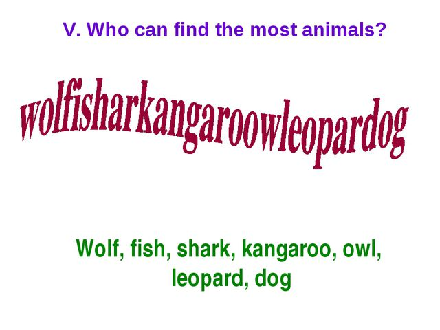 V. Who can find the most animals? Wolf, fish, shark, kangaroo, owl, leopard,...