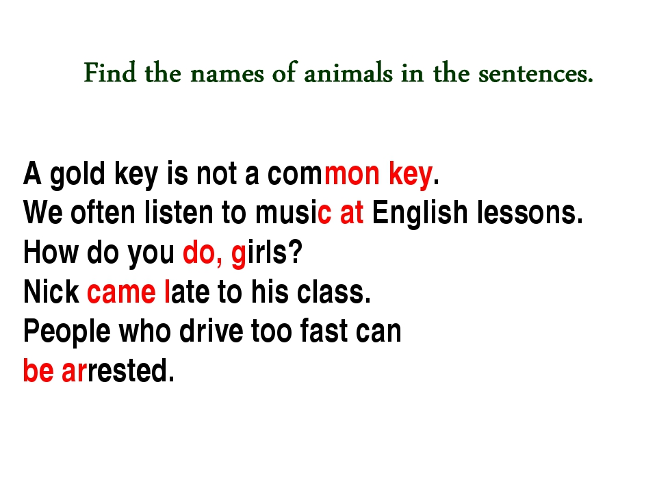 A gold key is not a common key. We often listen to music at English lessons....