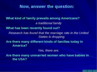 Excellent work! What kind of family prevails among Americans? a traditional