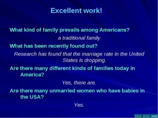 Much has changed in the structure of American families recently. The traditio