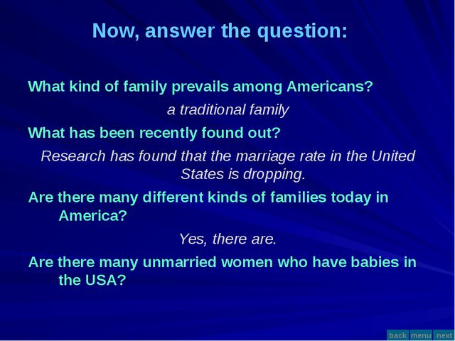 Excellent work! What kind of family prevails among Americans? a traditional...