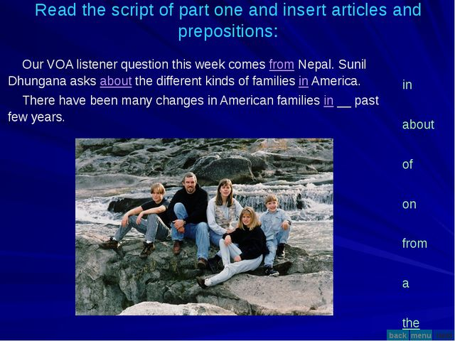 Read the script of part one and insert articles and prepositions: Our VOA li...