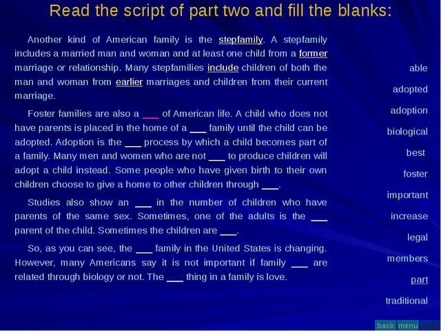 Read the script of part two and fill the blanks: Another kind of American fam...