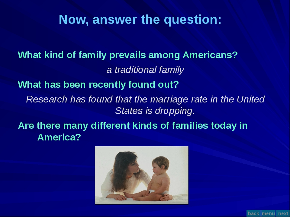Now, answer the question: What kind of family prevails among Americans? a tr...