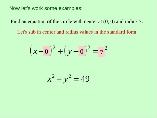 Now let's work some examples: Find an equation of the circle with center at (...