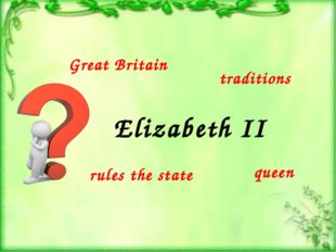 Elizabeth II traditions Great Britain queen rules the state