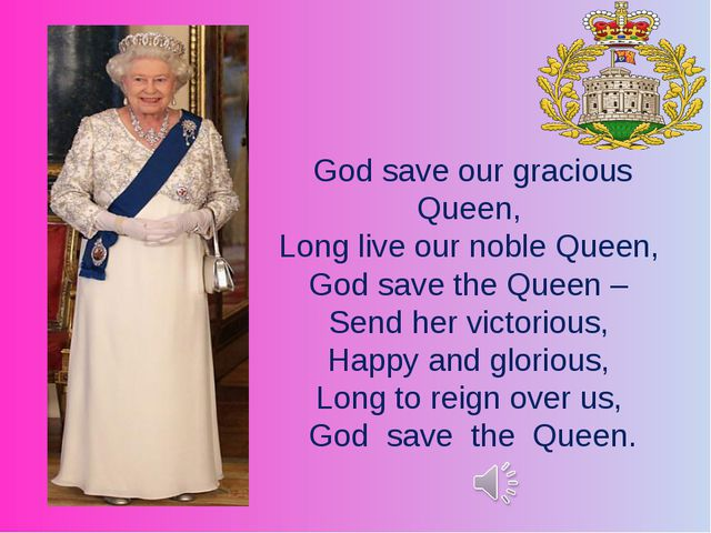 God save our gracious Queen, Long live our noble Queen, God save the Queen –...