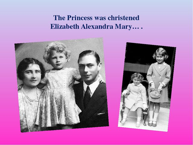 The Princess was christened Elizabeth Alexandra Mary… .