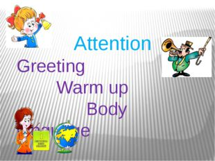 Attention Greeting Warm up Body language
