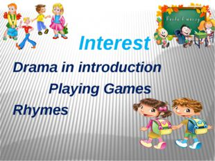 Interest Drama in introduction Playing Games Rhymes