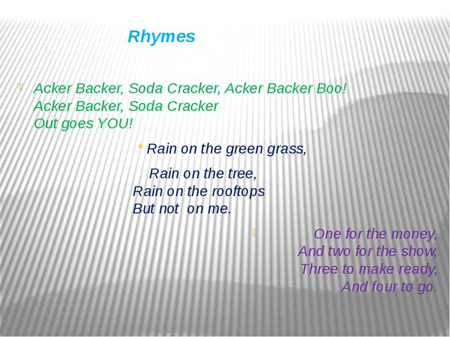 Rhymes Acker Backer, Soda Cracker, Acker Backer Boo! Acker Backer, Soda Crac...