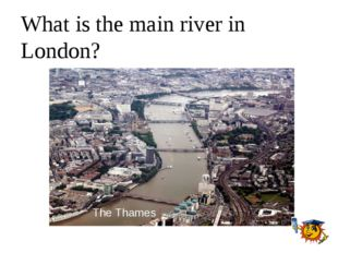 What is the main river in London? The Thames