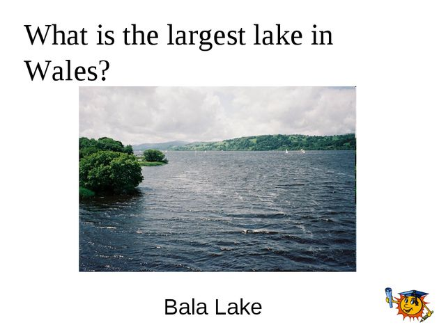 What is the largest lake in Wales? Bala Lake