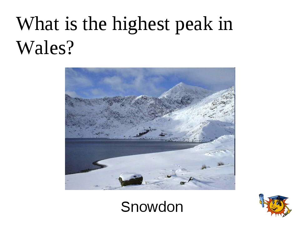 What is the highest peak in Wales? Snowdon