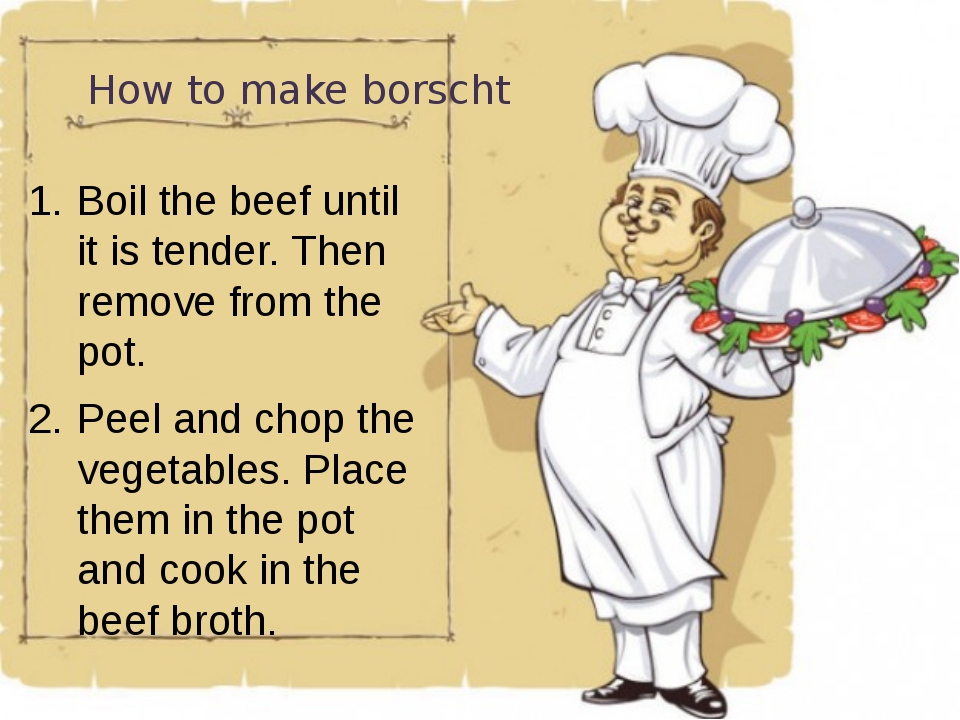 How to make borscht Boil the beef until it is tender. Then remove from the po...