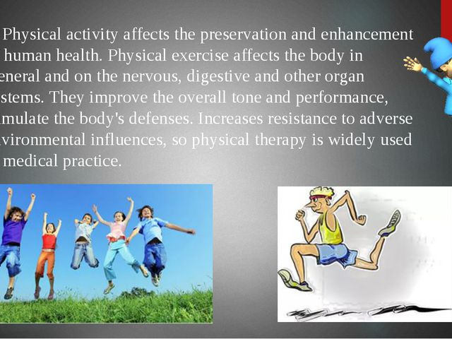Physical activity affects the preservation and enhancement of human health....