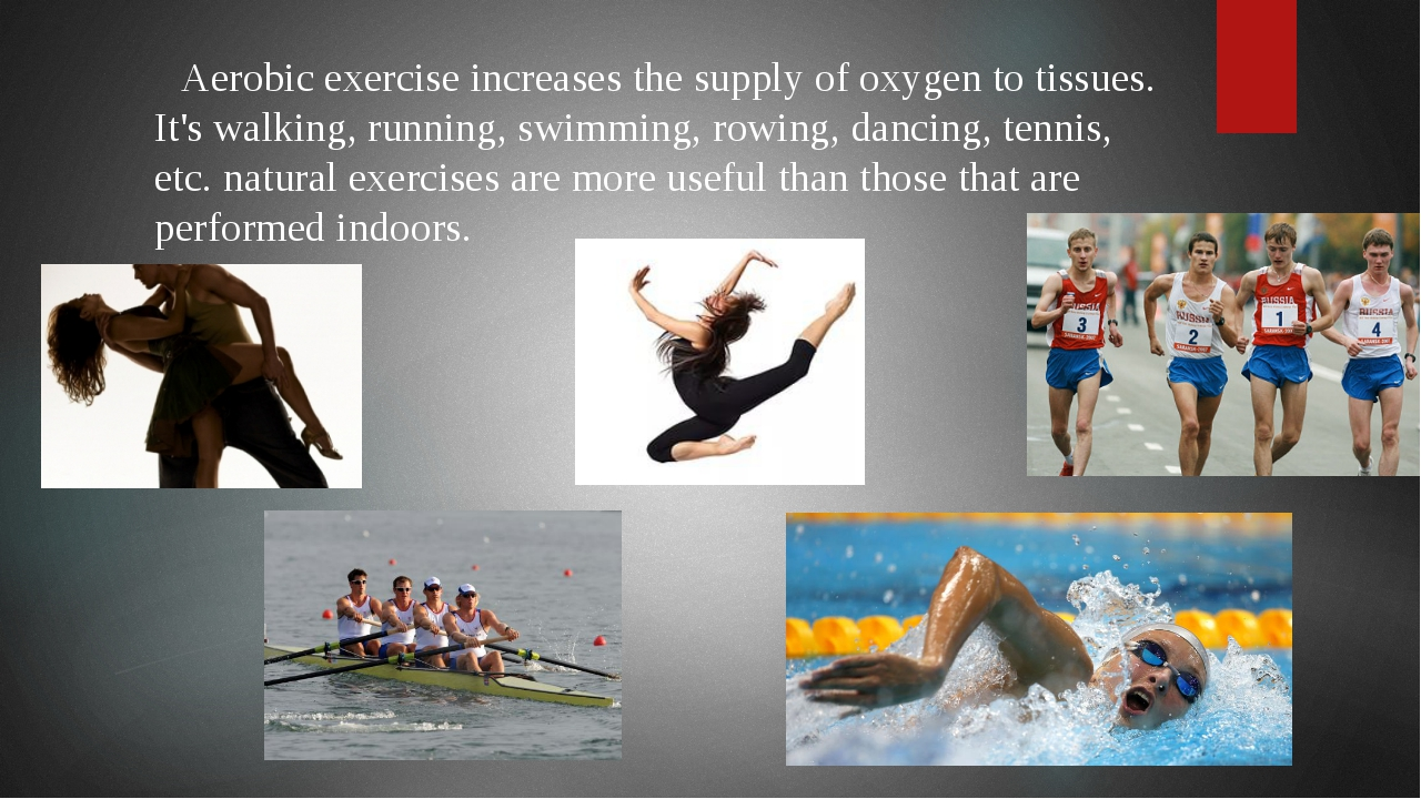Aerobic exercise increases the supply of oxygen to tissues. It's walking, ru...
