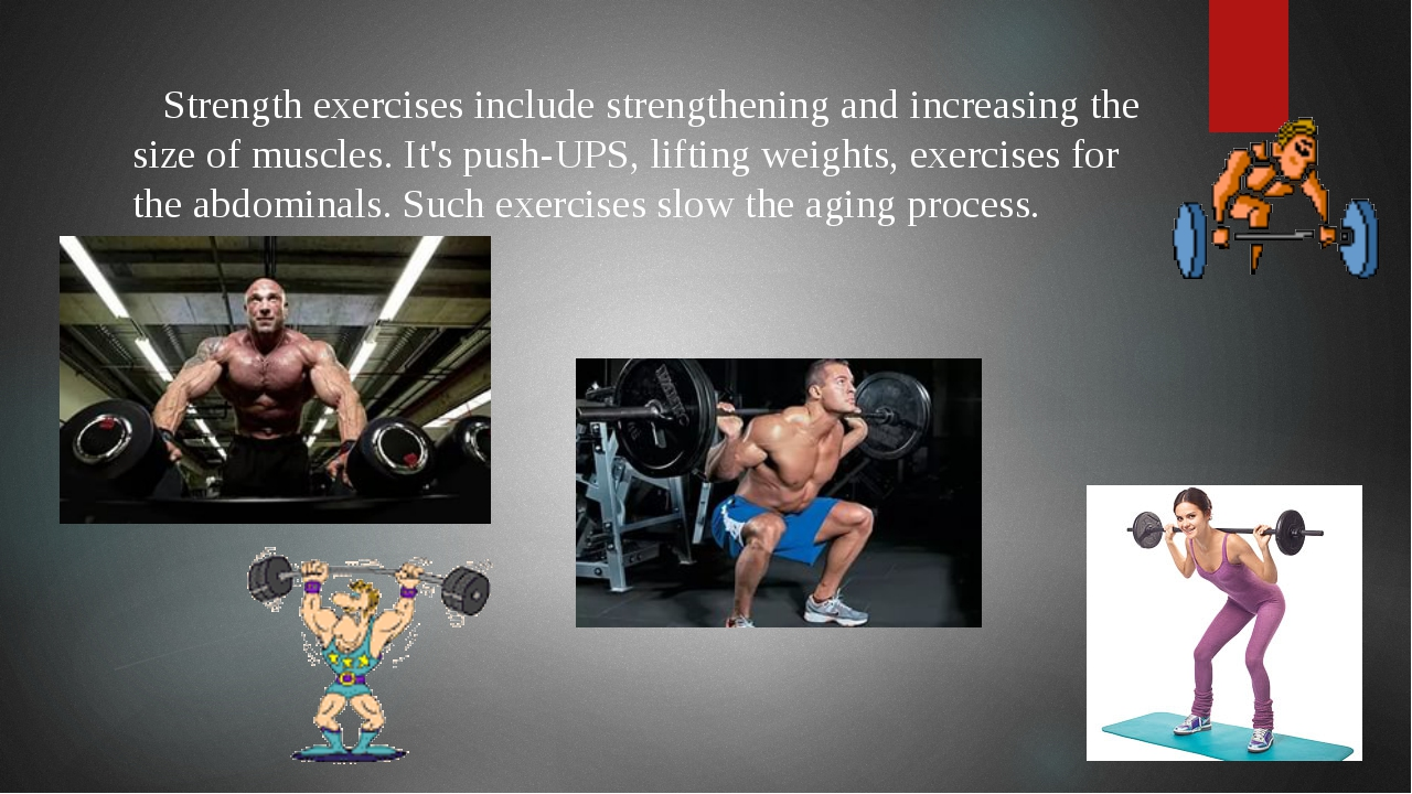 Strength exercises include strengthening and increasing the size of muscles....