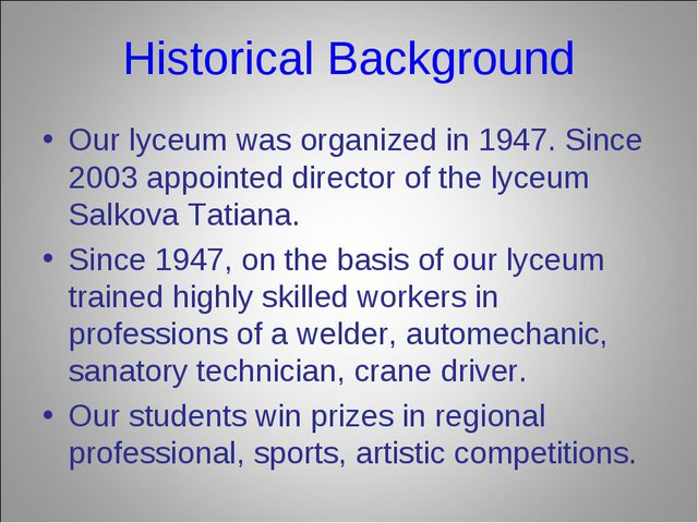 Historical Background Our lyceum was organized in 1947. Since 2003 appointed...