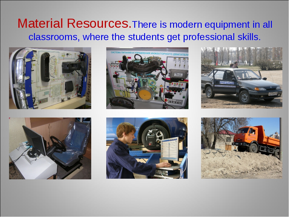 Material Resources.There is modern equipment in all classrooms, where the stu...