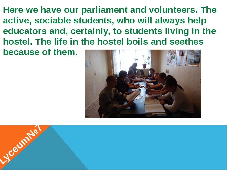 Here we have our parliament and volunteers. The active, sociable students, wh...