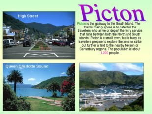 Picton is the gateway to the South Island. The town's main purpose is to cat